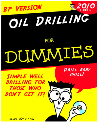 Oil drilling for Dummies